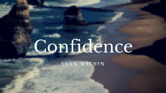 Confidence, Look Within