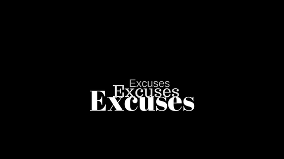 Excuses, Which One is Yours?