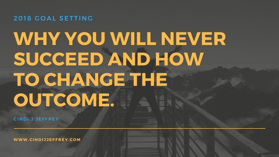 Why you will never have success unless you change the outcome.