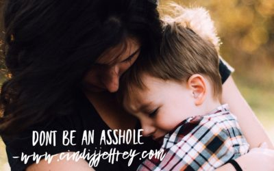 Don't be an asshole…try compassion