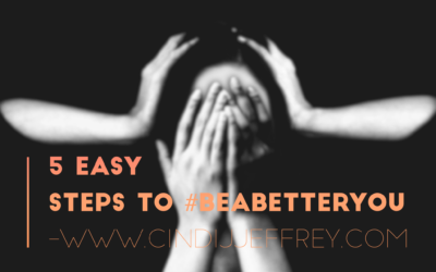 5 Easy Steps to #beabetteryou