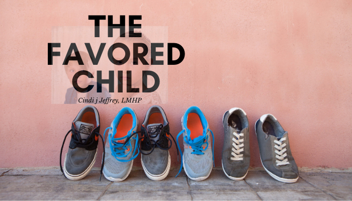 The Favored Child…which one is yours?