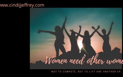 Women need other women, not to compete, but to lift one another up.